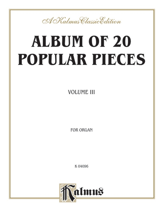 Album of Twenty Popular Pieces for Organ, Volume III