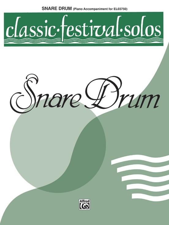 Classic Festival Solos (Snare Drum), Volume 1 Piano Acc.