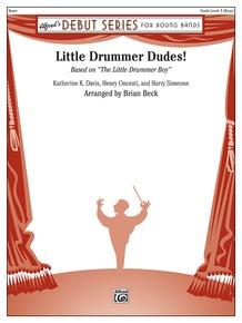 Little Drummer Dudes!
