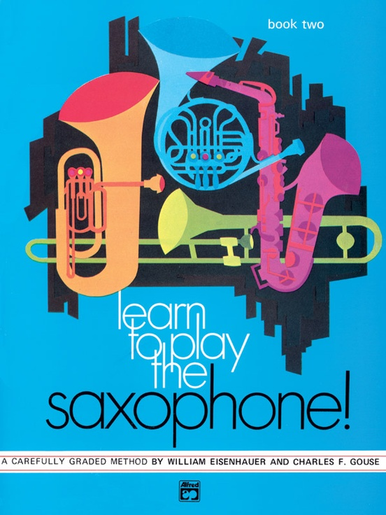 Learn to Play Saxophone! Book 2