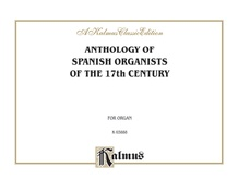 Anthology of Spanish Organists of the 17th Century