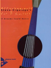 Steve Erquiaga's Arrangements for 2 Guitars: If Dreams Could Dance