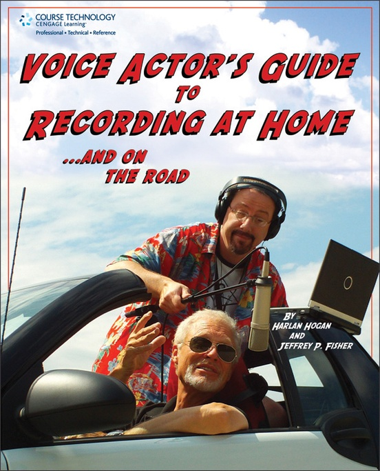 Voice Actor's Guide to Recording at Home and On the Road (2nd Edition)