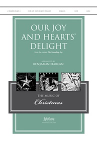Our Joy and Hearts' Delight