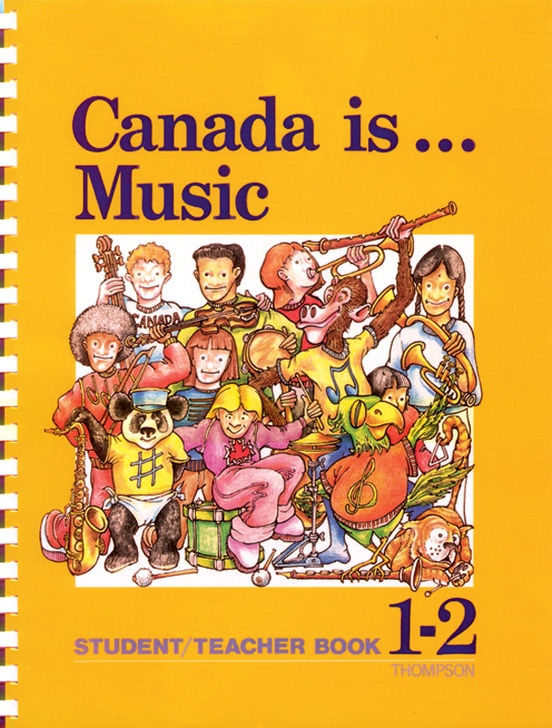 Canada Is . . . Music, Grade 1-2