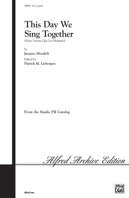 This Day We Sing Together (Nous Voyons Que Les Hommes)
