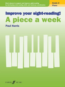 Improve Your Sight-Reading! A Piece a Week: Piano, Grade 2