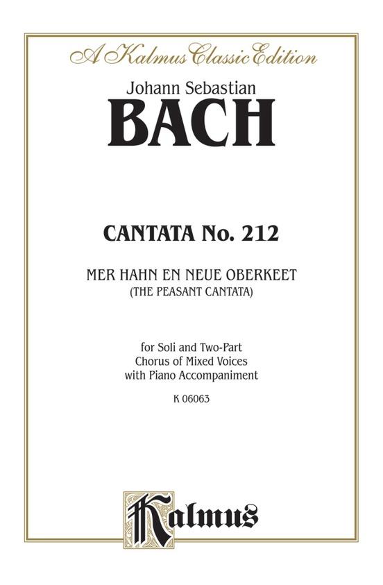 "Cantata No. 212 -- Mer hahn en neue Oberkeet (We Have a New Governor) -- ""The Peasant Cantata"""