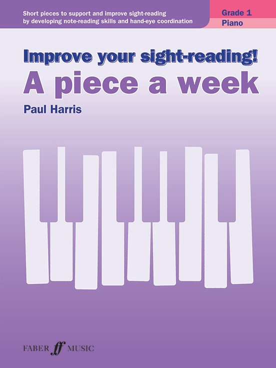 Improve Your Sight-Reading! A Piece a Week: Piano, Grade 1