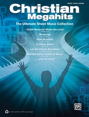 Christian Megahits: The Ultimate Sheet Music Collection
