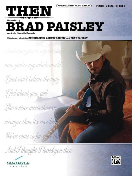 Then: Piano/Vocal/Chords Sheet: Brad Paisley