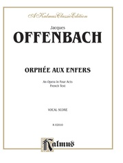 Orphée Aux Enfers, An Opera in Four Acts