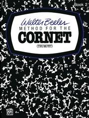 Walter Beeler Method for the Cornet (Trumpet), Book II