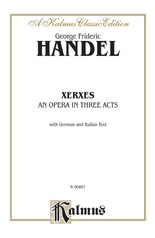 Xerxes - An Opera in Three Acts