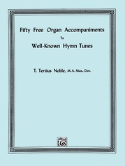 Fifty Free Organ Accompaniments to Well-Known Hymn Tunes