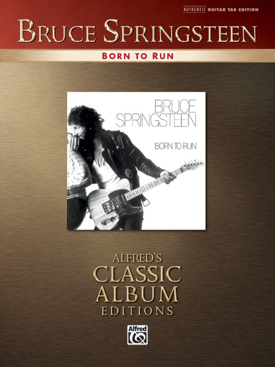 Bruce Springsteen Born To Run Authentic Guitar Tab Book Bruce