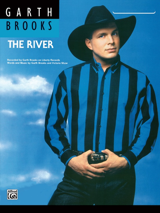 The River: Piano/Vocal/Chords Sheet: Garth Brooks
