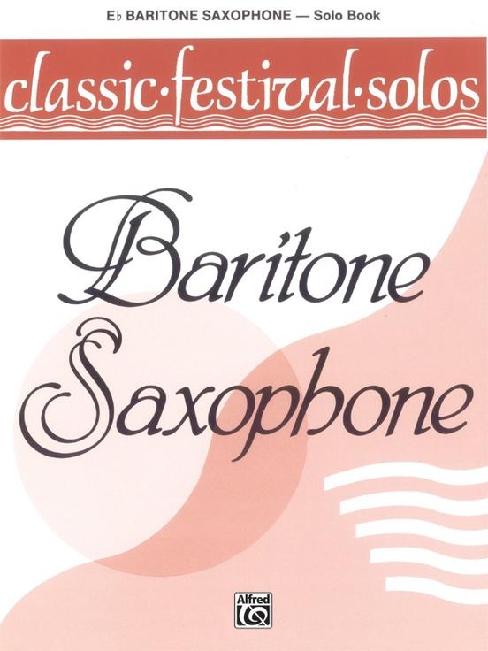 Classic Festival Solos (E-flat Baritone Saxophone), Volume 1 Solo Book