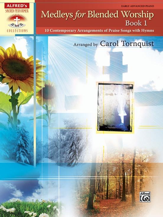 Medleys for Blended Worship, Book 1