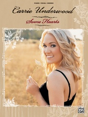 Carrie Underwood: Some Hearts