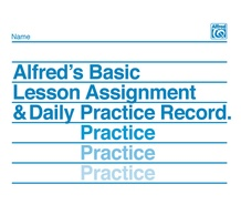 Alfred's Basic Lesson Assignment & Daily Practice Record