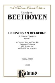 Christus am Oelberge -- The Mount of Olives, Opus 85