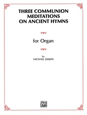 Three Communion Meditations on Ancient Hymns