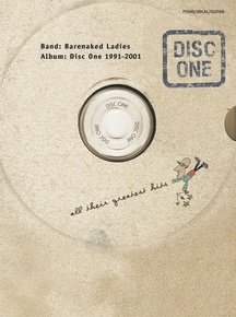 Barenaked Ladies: Disc One 1991-2001 -- All Their Greatest Hits