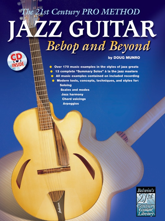 The 21st Century Pro Method: Jazz Guitar -- Bebop and Beyond
