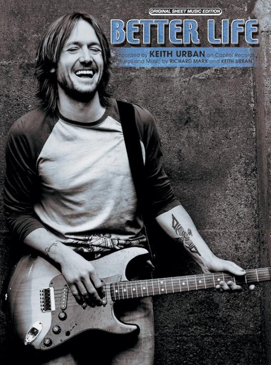 Better Life: Piano/Vocal/Chords Sheet: Keith Urban