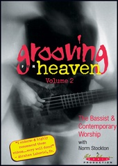 Grooving for Heaven, Volume 2: The Bassist & Contemporary Worship