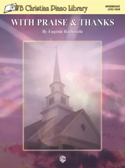 WB Christian Piano Library: With Praise & Thanks (Level 4)
