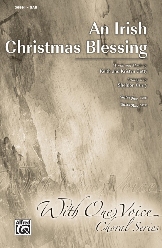 an irish christmas blessing sab opt child soloist choral octavo keith getty