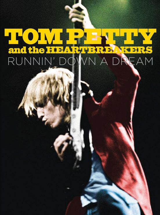 Tom Petty & The Heartbreakers: Runnin' Down a Dream