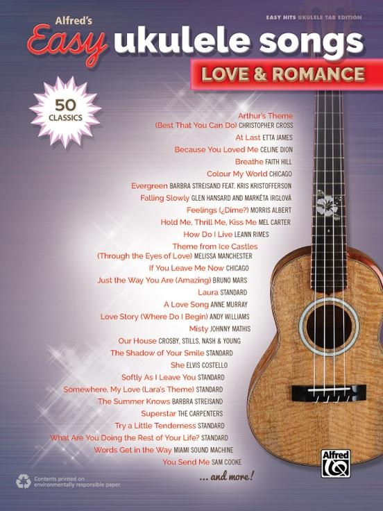 Alfred\'s Easy Ukulele Songs: Love & Romance: Easy Hits Ukulele Book