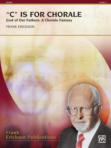 """C"" Is for Chorale (God of Our Fathers: A Chorale Fantasy)"