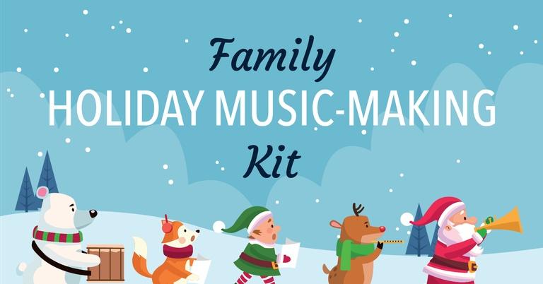 Free Family Holiday Music-Making Kit