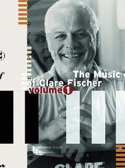 The Music of Clare Fischer, Volume 1