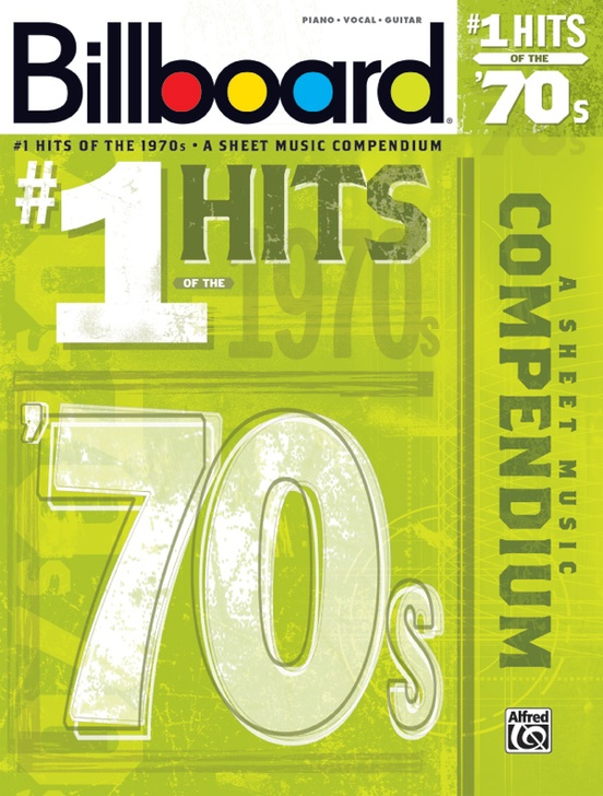 Billboard No  1 Hits of the 1970s: Piano/Vocal/Guitar Book