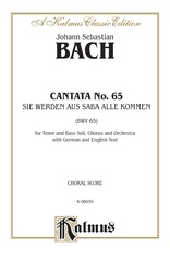 Cantata No. 65 -- Sie werden aus Saba alle kommen (They Will All Come Forth Out of Sheba)
