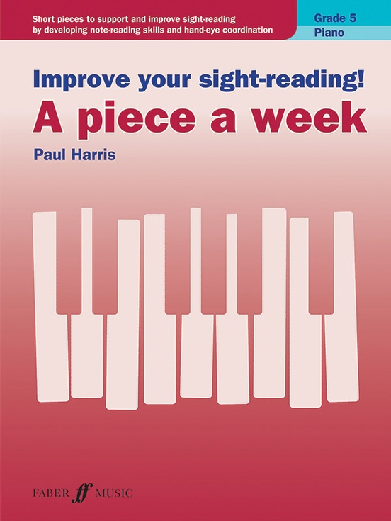 Improve Your Sight-Reading! A Piece a Week: Piano, Grade 5