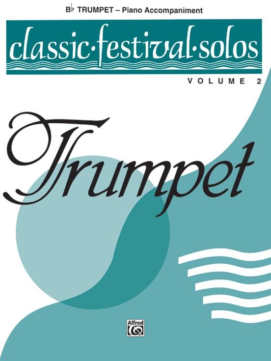 Classic Festival Solos (B-flat Trumpet), Volume 2 Piano Acc.