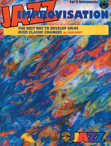 Jazz Improvisation: The Best Way to Develop Solos over Classic Changes
