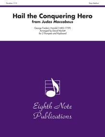 Hail the Conquering Hero (from <i>Judas Maccabeus</i>)