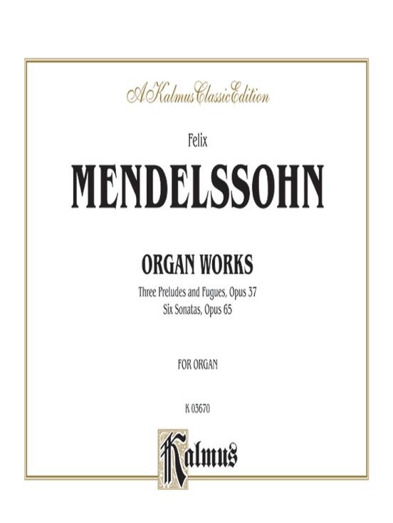 Organ Works, Opus 37 and Opus 65