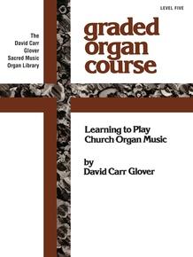 The Church Musician Organ Method, Level 5