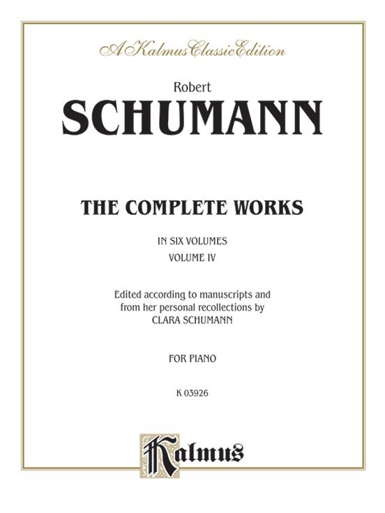 Complete Works, Volume IV: For Piano: 0 (Kalmus Edition)