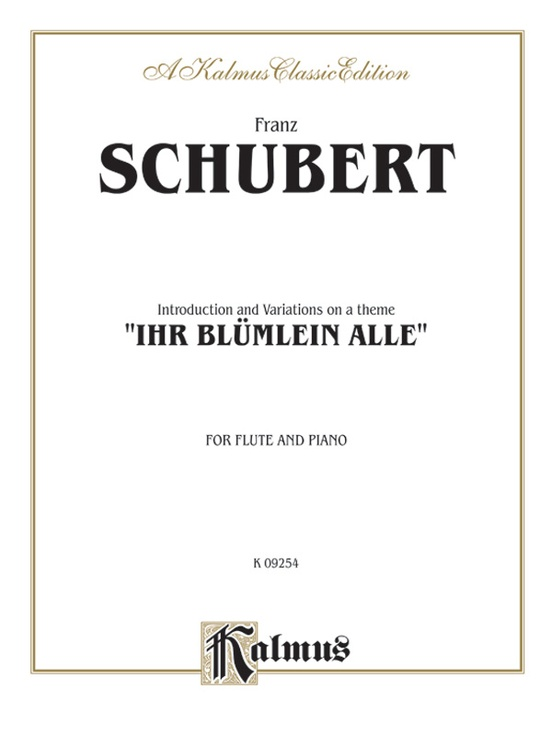 "Introduction and Variations on a Theme ""Ihr Blümlein Alle,"" Opus 160"