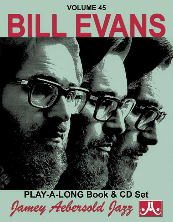 Jamey Aebersold Jazz, Volume 45: Bill Evans