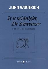 It Is Midnight, Dr. Schweitzer